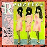 Early Years 1961-62 by Ronettes