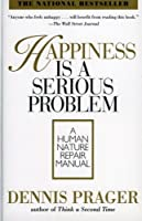 Happiness Is a Serious Problem: A Human Nature Repair Manual【洋書】 [並行輸入品]