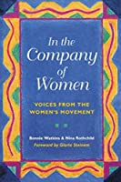 In the Company of Women: Voices From the Women's Movement