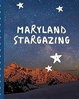 Maryland Stargazing: Backyard Night Sky Astronomer Notebook | Lunar Moon | Outer Space Observations | Stars | Stargazing | Telescope | Backyard Galaxy | Cosmic Star watching