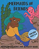 Mermaids and Friends: Mermaid Coloring and Activity Book for Kids Ages 4-8