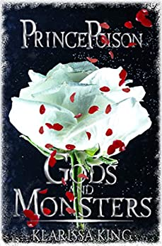 Prince Poison: (A Dark Bully Romance) (Gods and Monsters Book 1) by [King, Klarissa]