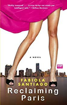 Reclaiming Paris: A Novel by [Santiago, Fabiola]