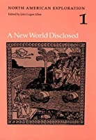 North American Exploration: A New World Disclosed