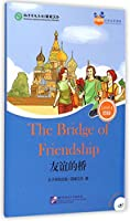 The Bridge of Friendship (for Adults): Friends Chinese Graded Readers (Level 4)