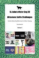 St. John's Water Dog 20 Milestone Selfie Challenges St. John's Water Dog Milestones for Selfies, Training, Socialization Volume 1