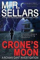 Crone's Moon: A Rowan Gant Investigation (The Rowan Gant Investigations)
