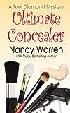 Ultimate Concealer, A Toni Diamond Mystery (Toni Diamond Mysteries) (Volume 2)