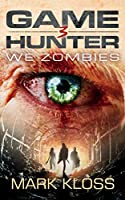 We Zombies: A Dystopian Action Adventure (Game Hunter)