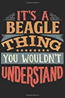 It's A Beagle Thing You Wouldn't Understand: Gift For Beagle Lover 6x9 Planner Journal