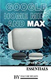 Google Home Mini and Max: Learning the Essentials (English Edition)