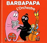 La Petite Bibliotheque De Barbapapa: L'orchestre
