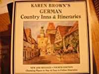 Karen Brown's German Country Inns & Itineraries (Karen Browns Country Inns)