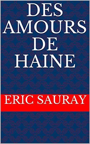 Des amours de haine (French Edition)