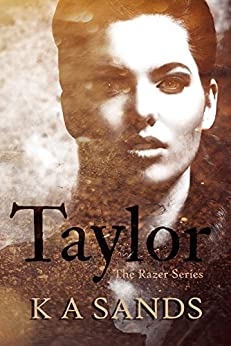Taylor (Book #0.5, The Razer Series) by [Sands, K A]