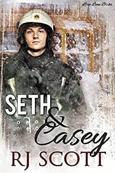 Seth and Casey: A Firefighter School Teacher Romance by [Scott, RJ]