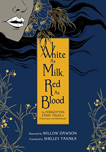 White as Milk, Red as Blood: Forgotten Fairy Tales