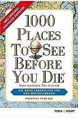 1000 Places To See Before You Die: Die neue Lebensliste für den Weltreisenden Paperback