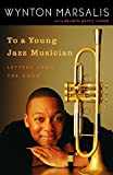 To a Young Jazz Musician: Letters from the Road 画像