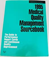 Medical Quality Management Sourcebook