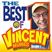 The Best Of Vincent Nunes: Music For Children, Vol. 1
