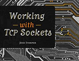 [Storimer, Jesse]のWorking With TCP Sockets (English Edition)