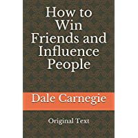 How to Win Friends and Influence People: Original Text