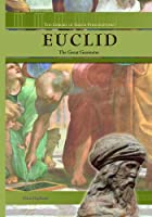 Euclid: The Great Geometer (THE LIBRARY OF GREEK PHILOSOPHERS)