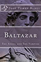 Baltazar (The Angel and the Vampire)
