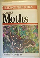 A Field Guide to the Moths of Eastern North America: The Peterson Field Guide Series (Peterson Field Guides)