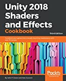 Unity 2018 Shaders and Effects Cookbook: Transform your game into a visually stunning masterpiece with over 70 recipes, 3rd Edition (English Edition)
