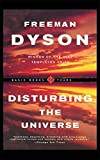 Disturbing The Universe (Sloan Foundation Science)