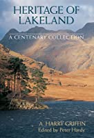 Heritage of Lakeland: A Centenary Collection