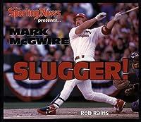 "Mark McGwire: ""Slugger!"""