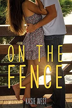 On the Fence by [West, Kasie]
