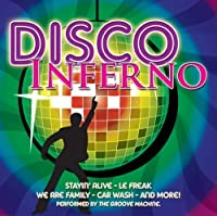 Disco Inferno by Performed by The Groove Machine.