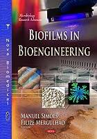Biofilms in Bioengineering (Microbiology Research Advances)