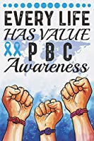 Every Life Has Value PBC Awareness: College Ruled PBC Awareness Journal, Diary, Notebook 6 x 9 inches with 100 Pages