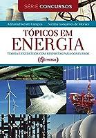 Tópicos em Energia. Teoria e Exercícios com Respostas Para Concursos