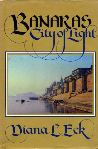 Banaras: CITY OF LIGHT (English Edition)