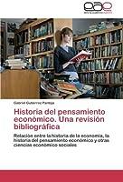 Historia del pensamiento económico. Una revisión bibliográfica: Relación entre la historia de la economía, la historia del pensamiento económico y otras ciencias económico sociales