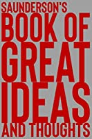 Saunderson's Book of Great Ideas and Thoughts: 150 Page Dotted Grid and individually numbered page Notebook with Colour Softcover design. Book format:  6 x 9 in