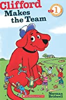 Clifford Makes the Team (Scholastic Reader Level 1)