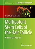 Multipotent Stem Cells of the Hair Follicle: Methods and Protocols (Methods in Molecular Biology)