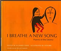 I Breathe a New Song; Poems of the Eskimo.