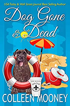 DOG GONE And DEAD: A Brandy Alexander Mystery (The New Orleans Go Cup Chronicles Book 5) by [Mooney, Colleen]