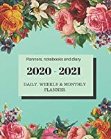 "Planners notebooks and diary 2020 – 2021 Planner Daily Weekly and Monthly: Calendar + Organizer: (January 2020 – December 2021) - Personal Pocket Planner Notebook for Work, School or Home 8"" x 10"""