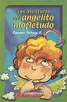Las Aventuras Del Angelito Mofletudo / The Adventures of Angelito Mofletudo (Coleccion Osito de Anteojos)