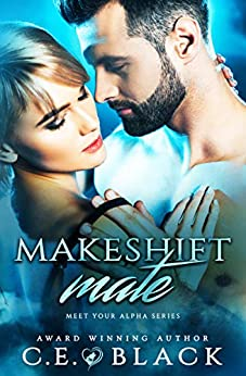 Makeshift Mate (Meet Your Alpha Book 2) by [Black, C.E.]