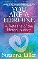 You Are a Heroine: A Retelling of the Hero's Journey